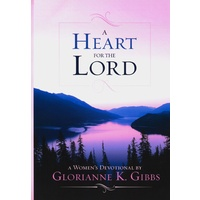 A Heart For The Lord (A Women's Devotional)