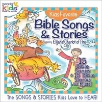 Kids' Favourite Bible Songs & Stories Featuring Elijah's Chariot of Fire
