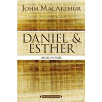 Daniel & Esther (MacArthur Bible Studies)