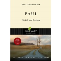Paul: His Life and Teaching (Lifeguide Bible Study Series)