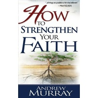 How To Stregnthen Your Faith