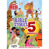 One Big Story, Bible Stories in 5 Minutes: Connecting Christ Throughout God's Story