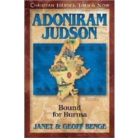 Adoniram Judson - Bound For Burma (Christian Heroes Then & Now Series)