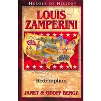 Louis Zamperini - Redemption (Heroes Of History Series)