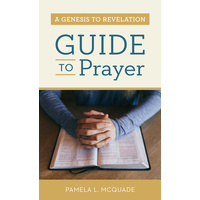 A Genesis to Revelation Guide to Prayer