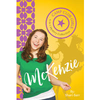 Mckenzie (4in1) (Camp Club Girls Series)