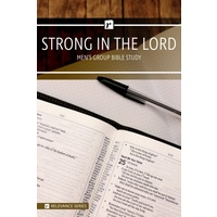 Strong in the Lord (Men's 6 Week Study)